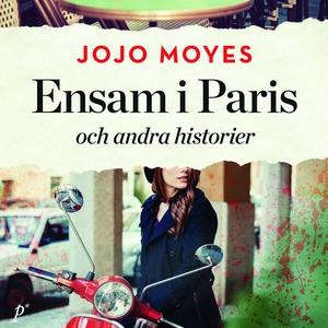 Ensam i Paris och andra historier (ljudbok) av