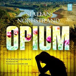 Opium (ljudbok) av Staffan Nordstrand