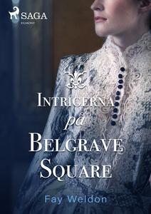 Intrigerna på Belgrave Square (e-bok) av Fay We