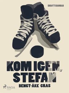 Kom igen, Stefan (e-bok) av Bengt-Åke Cras