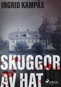 Skuggor av hat (e-bok) av Ingrid Kampås