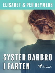 Syster Barbro i farten (e-bok) av Per Reymers,