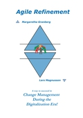 Agile Refinement: A way to succeed in Change Management during the Digitalization Era!