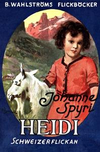 Heidi, Schweizerflickan (e-bok) av Johanna Spyr