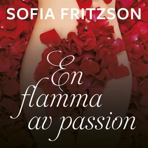 En flamma av passion (ljudbok) av Sofia Fritzso