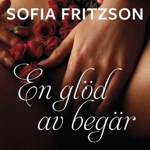 En glöd av begär (ljudbok) av Sofia Fritzson