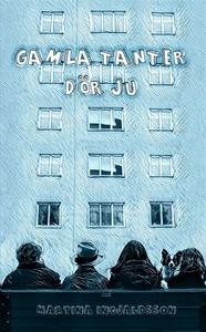 Gamla tanter dör ju (e-bok) av Martina Ingjalds