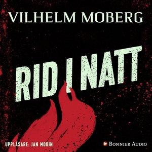 Rid i natt (ljudbok) av Vilhelm Moberg