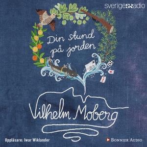 Din stund på jorden (ljudbok) av Vilhelm Moberg