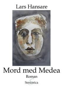 Mord med Medea (e-bok) av Lars Hansare