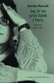 Jag är en grön bänk i Paris : Dikter 1965-1991