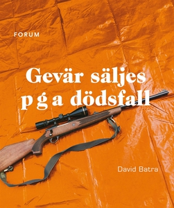 Gevär säljes p g a dödsfall (e-bok) av David Ba