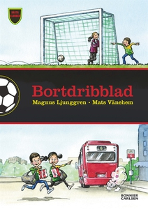 Bortdribblad (e-bok) av Magnus Ljunggren