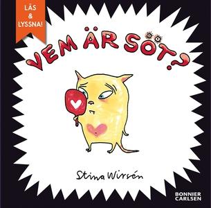 Vem är söt? (e-bok + ljud) (e-bok) av Stina Wir