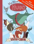 Hugo. Vilken cirkus!