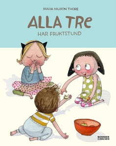 Alla tre har fruktstund (e-bok) av Maria Nilsso