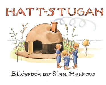 Hattstugan : En saga på vers med rim som barnen