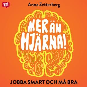 Mer än hjärna : jobba smart och må bra (ljudbok