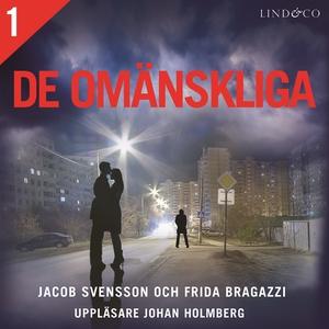 De omänskliga - Del 1 (ljudbok) av Jacob Svenss