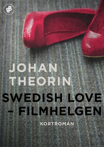 Swedish Love : filmhelgen (e-bok) av Johan Theo