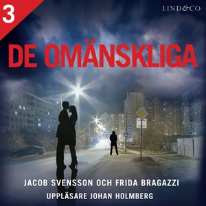 De omänskliga - Del 3 (ljudbok) av Jacob Svenss