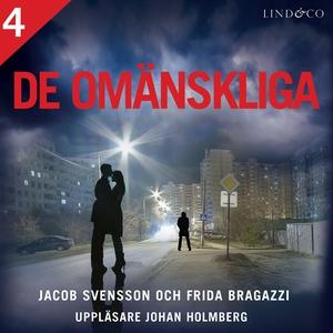 De omänskliga - Del 4 (ljudbok) av Jacob Svenss