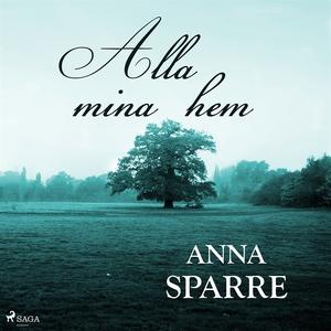 Alla mina hem (ljudbok) av Anna Sparre