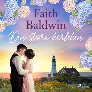 Den stora kärleken (ljudbok) av Faith Baldwin