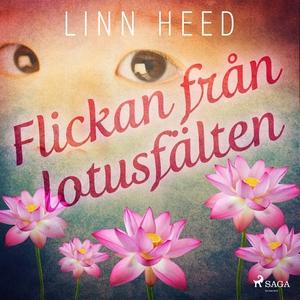 Flickan från Lotusfälten (ljudbok) av Linn Heed
