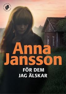 För dem jag älskar (e-bok) av Anna Jansson