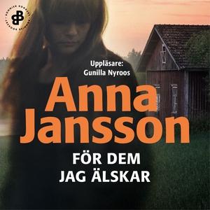 För dem jag älskar (ljudbok) av Anna Jansson