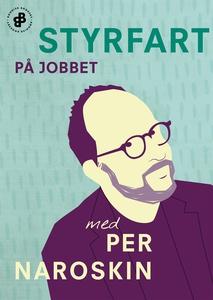 Styrfart på jobbet (e-bok) av Per Naroskin