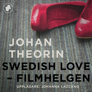 Swedish Love : filmhelgen (ljudbok) av Johan Th