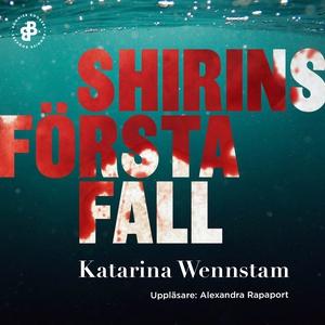 Shirins första fall (ljudbok) av Katarina Wenns