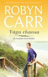 Våga chansa (e-bok) av Robyn Carr