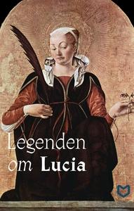Legenden om Lucia (e-bok) av Jacobus de Voragin
