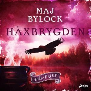 Häxbrygden (ljudbok) av Maj Bylock