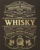 Whisky : upptäck, upplev och njut