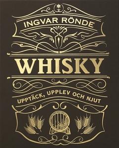Whisky : upptäck, upplev och njut (e-bok) av In
