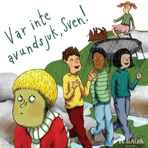 Var inte avundsjuk, Sven! (ljudbok) av Sofia Jo