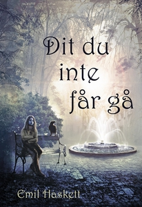 Dit du inte får gå (e-bok) av Emil Haskett