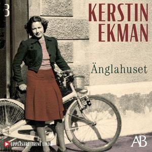 Änglahuset (ljudbok) av Kerstin Ekman