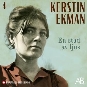En stad av ljus (ljudbok) av Kerstin Ekman