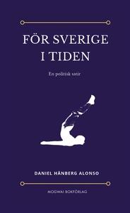 För Sverige i tiden (e-bok) av Daniel Hånberg A