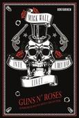 Inte i det här livet … Guns N' Roses - Hårdrockens sista giganter Del 1