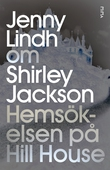 Om Hemsökelsen på Hill House av Shirley Jackson