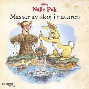 Nalle Puh - Massor av skoj i naturen (ljudbok)