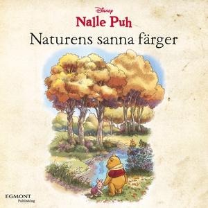 Nalle Puh - Naturens sanna färger (ljudbok) av