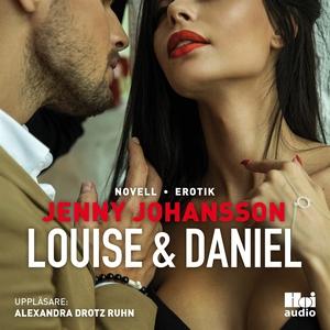 Louise & Daniel (ljudbok) av Jenny Johansson