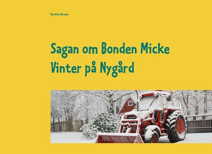 Sagan om Bonden Micke: Vinter på Nygård (e-bok)